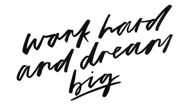 Blogging Work Hard and Dream Big